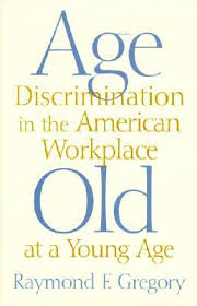 age discrimination in the workplace research papers on ageism age discrimination in the workplace