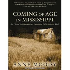 coming of age in mississippi by Coming of age in mississippi is a 1968 memoir by anne moody about growing up in rural mississippi in the mid-20th century as an african-american woman.
