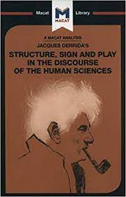 Derrida's Structure, Sign, and Play in the Discourse of the Human Sciences