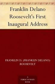 Inaugural Address of Franklin Roosevelt