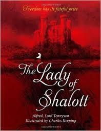 the lady of shalott essays on alfred  lord tennyson    s famous balladthe lady of shalott