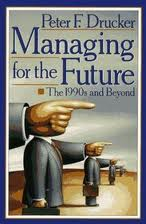 Managing for the Future: The 1990's and Beyond