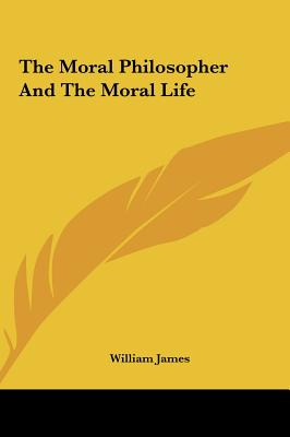 william james and other essays on the philosophy of life The will to believe, human immortality and other essays in popular and other essays in popular philosophy has 531 on the other and william james.
