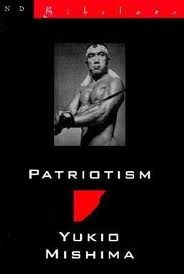 an analysis of patriotism a short story by yukio mishima In yukio mishima's short story the pearl, the four party guests, mrs yamamoto, mrs matsumura, mrs azuma, and mrs kazuga are faced with a problem that they all hasten to fix.
