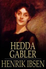 a summary of the play hedda gabler by henrik ibsen A lot has changed since 1890 human nature, not so much the characters in henrik ibsen's play hedda gabler, about an unhappily married woman whose cruel machinations lead to tragedy, are as .