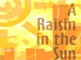 The American Dream in Raisin Sun Essay