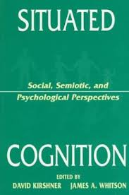 Situated Cognition