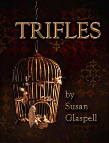 the motive of two murders in trifles by susan glaspell Trifles by susan glaspell - review study  what seems to be mrs wrights motive for murder her husband killed her bird why was the play called trifles.