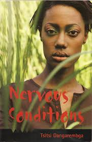 the novel nervous condition by tsitsi dangarembga essay Nervous conditions the nervous condition in the novel nervous conditions by tsitsi dangarembga, the character nyasha aptly describes the quandary that is postcolonial identity it would be a marvelous opportunity, she said sarcastically, to forget to forget who you were, what you were and why you were that.